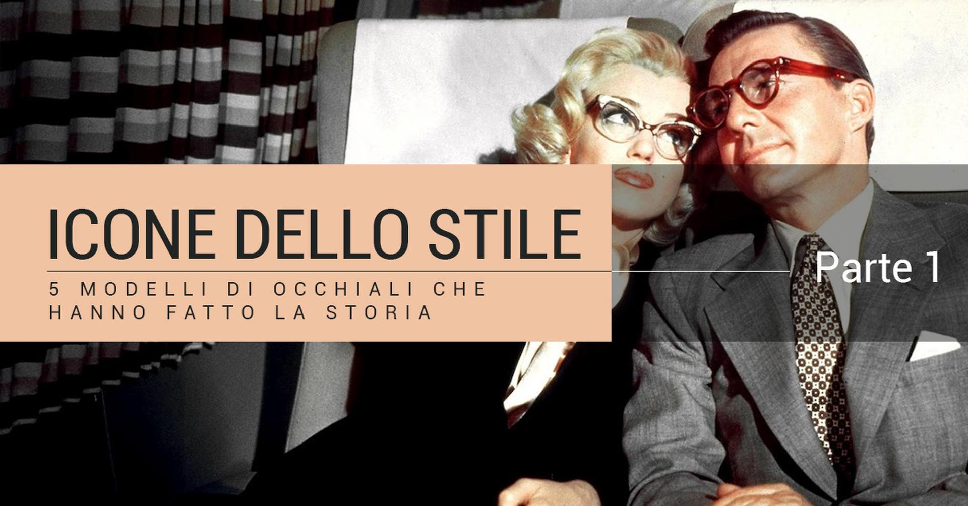 Icone dello stile – 5 modelli di occhiali che hanno fatto la storia (parte 1)