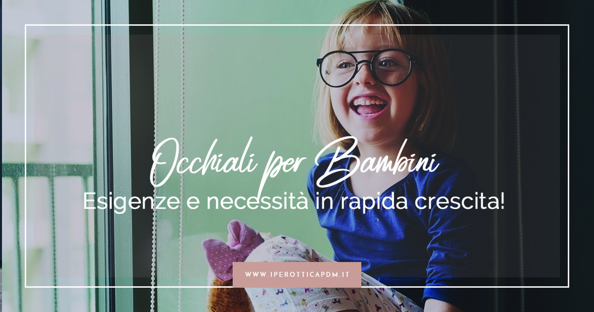 Occhiali per bambini: esigenze e necessità in rapida crescita!